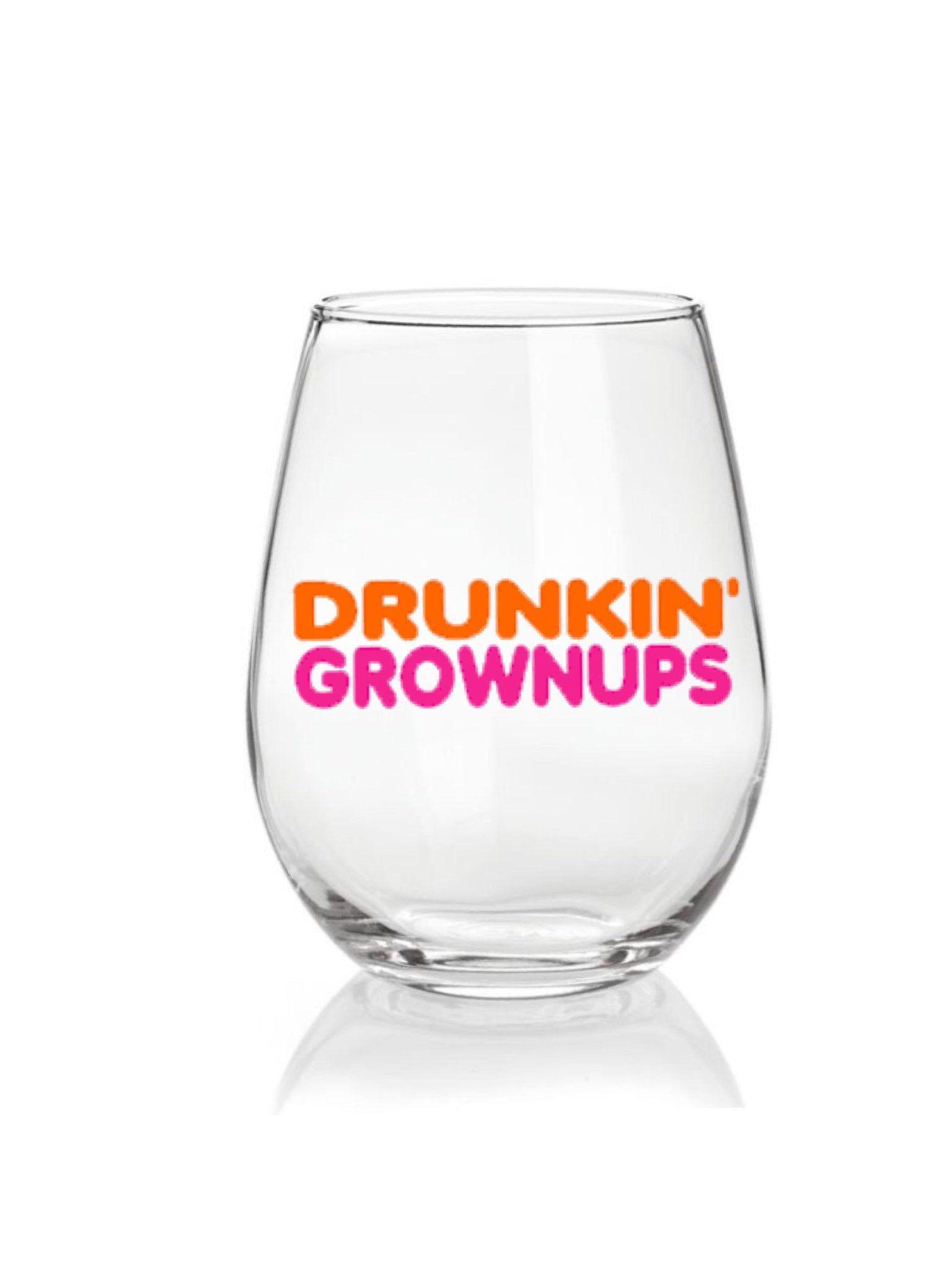 Drunkin Groupwnups wine glass