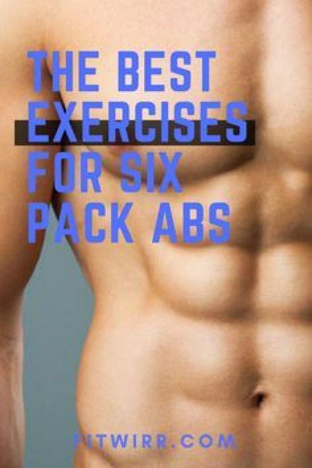 The Best Exercises For Men To Get A Six Pack Sixpacks