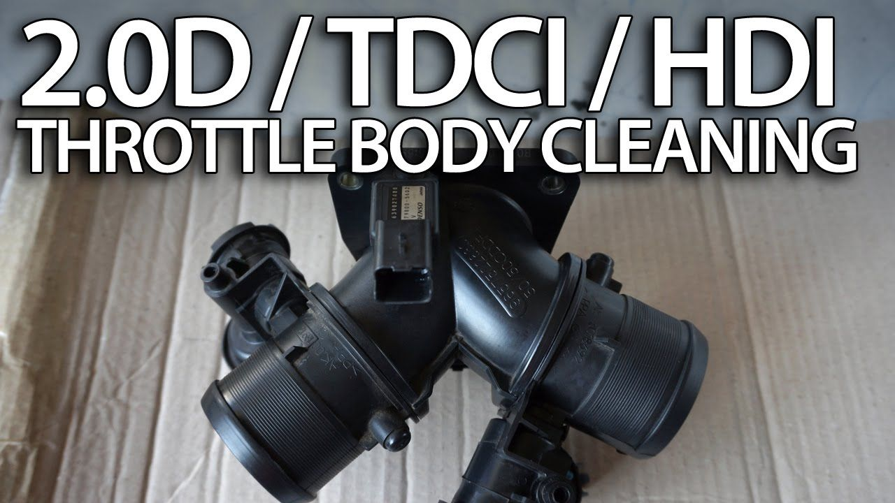 How to clean throttle body in 2 0D HDi TDCi (136PS Volvo