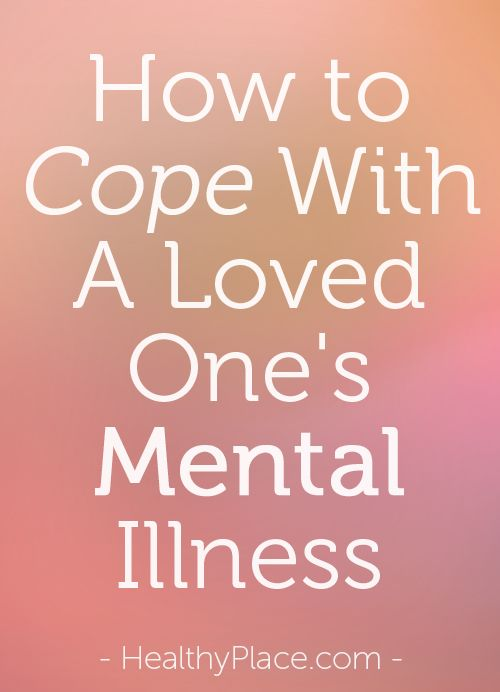 """""""Here are suggestions to better cope with a sibling or parent's mental illness."""" www.HealthyPlace.com"""