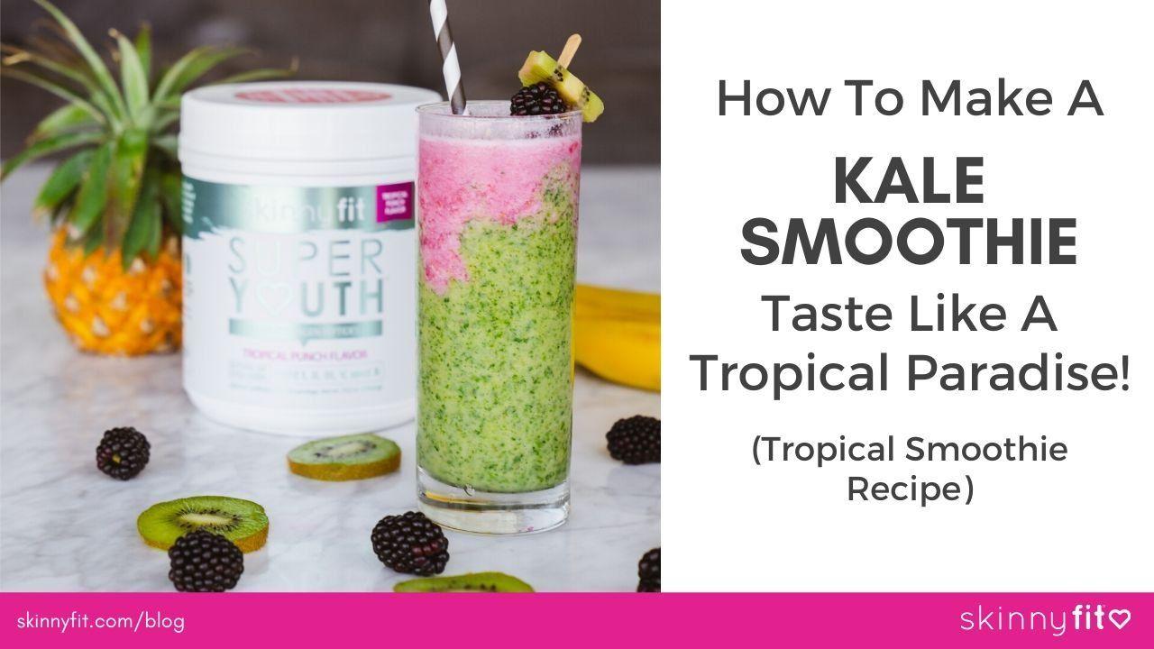 How to make a kale smoothie taste like a tropical paradise