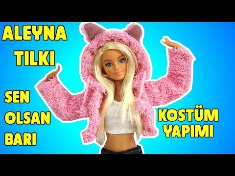 Barbie Bebegime Aleyna Tilki Sen Olsan Bari Klip Kostumu Yaptim Bidunya Oyuncak Youtube Barbie Barbie Giysileri Tilki