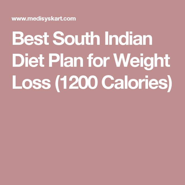 most effective south indian diet plan for weight loss