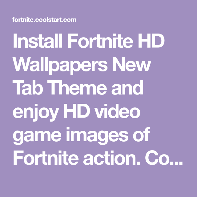 Install Fortnite Hd Wallpapers New Tab Theme And Enjoy Hd Video Game