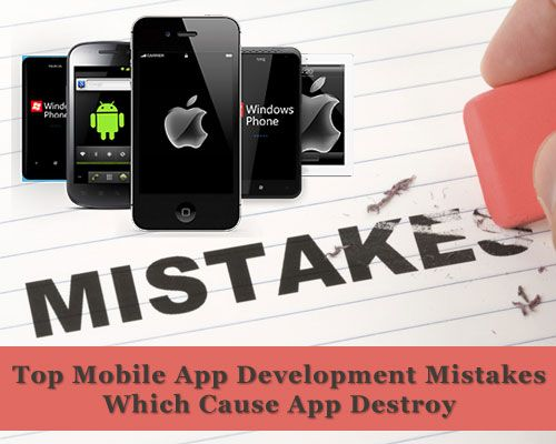 Top Mobile App Development Mistakes Which Cause App