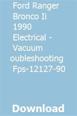 Ford Ranger Bronco Ii 1990 Electrical - Vacuum ...