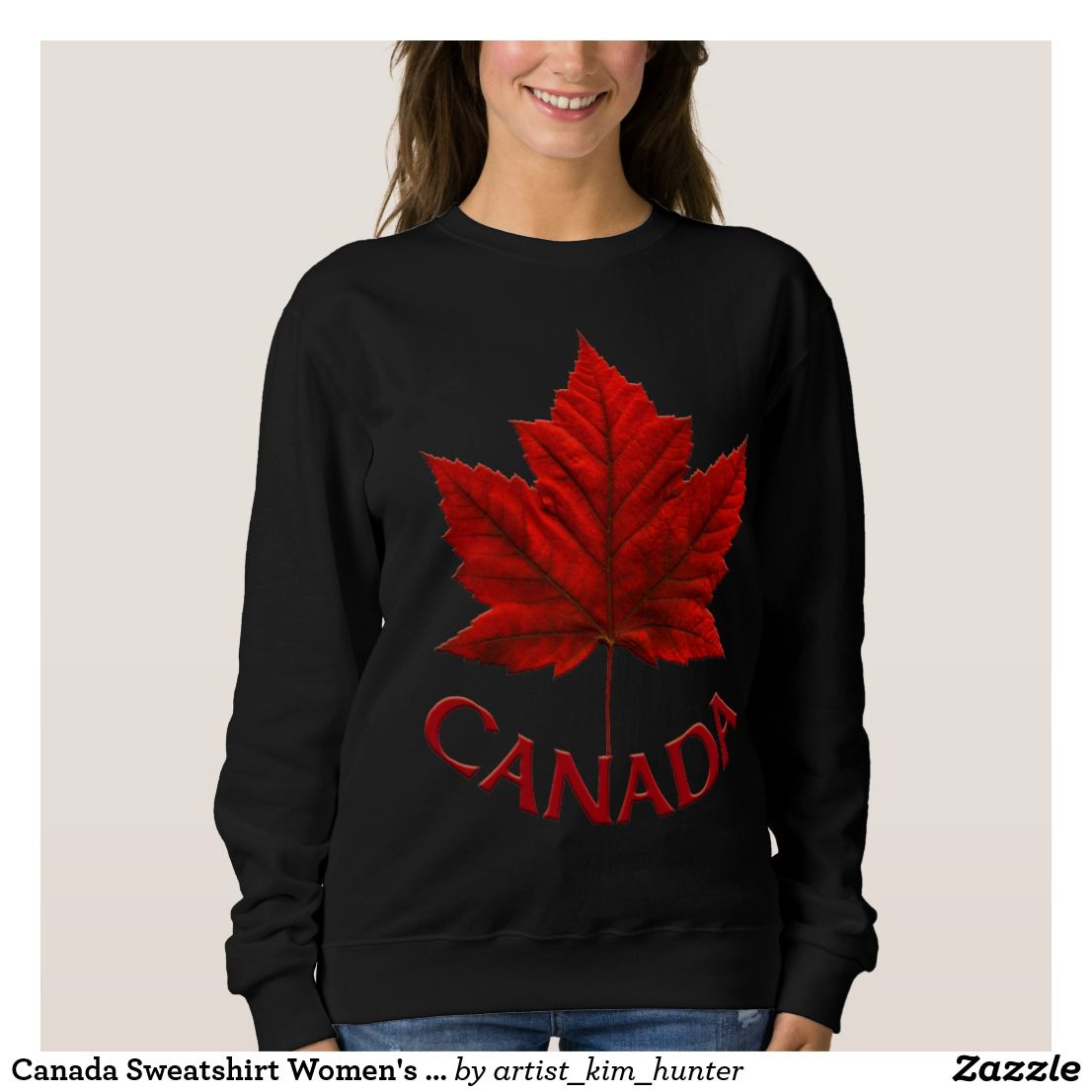 Canada sweatshirt womens canada shirts customize zazzle