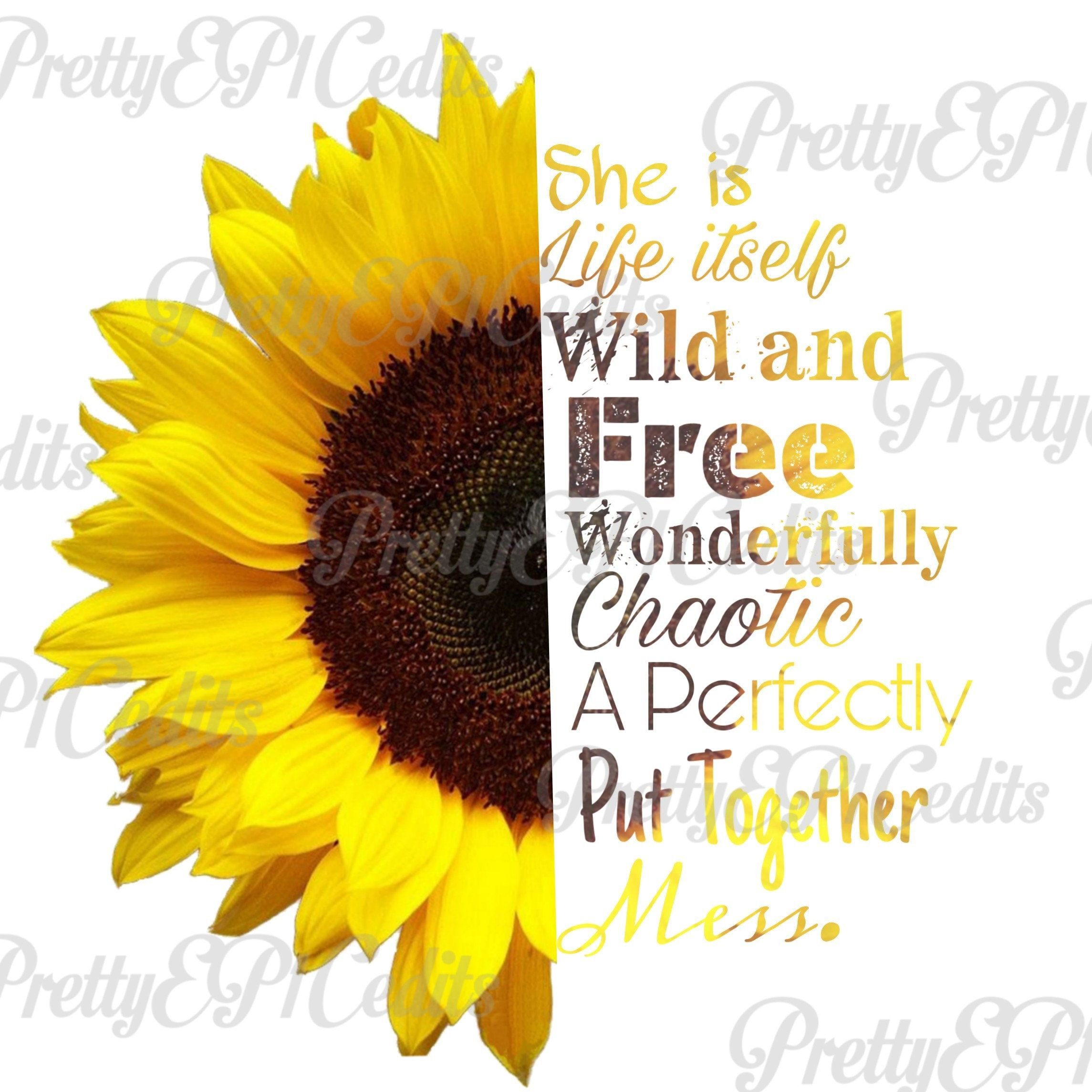 Sunflower Quote Half Sunflower Printable Digital Image Wild And Free Png Jpg By Prettyep1cedits On Etsy Sunflower Quotes Sunflower Flower Quotes