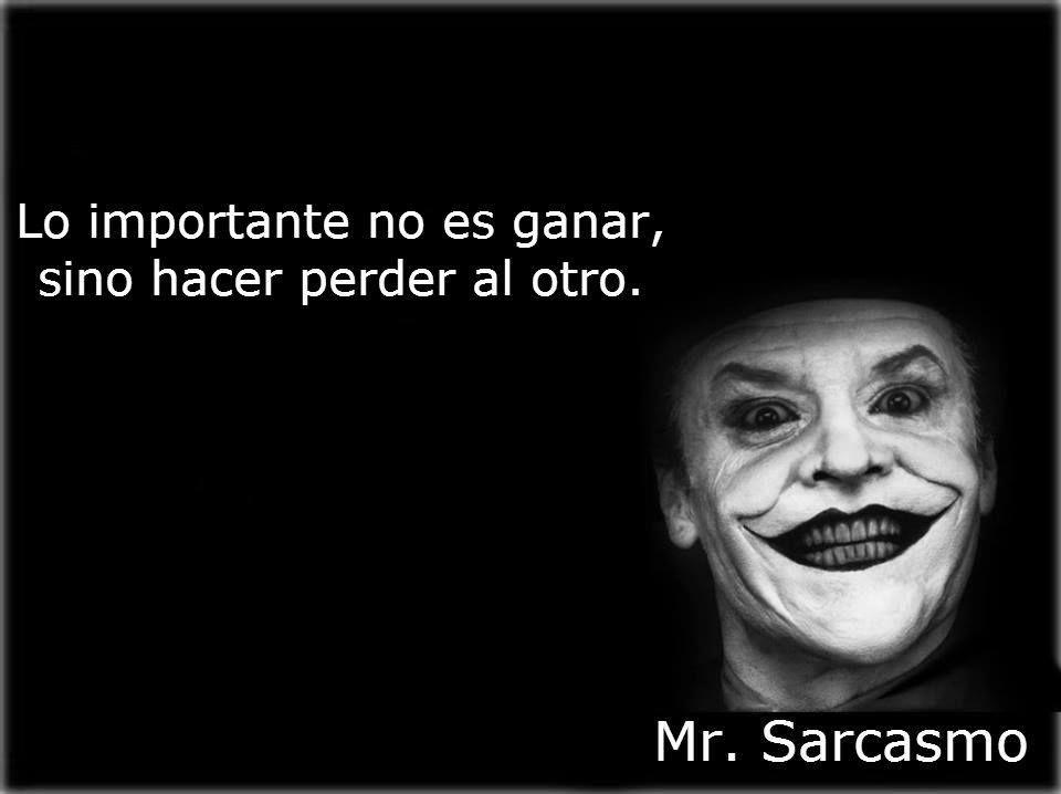 Sarcasmo E Ironia São Uma: Señor Sarcasmo HA HA HA HA HA