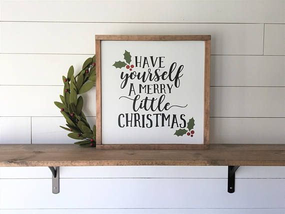 Have Yourself A Merry Little Christmas Sign: 18x18x1.5 Pictured Here ...