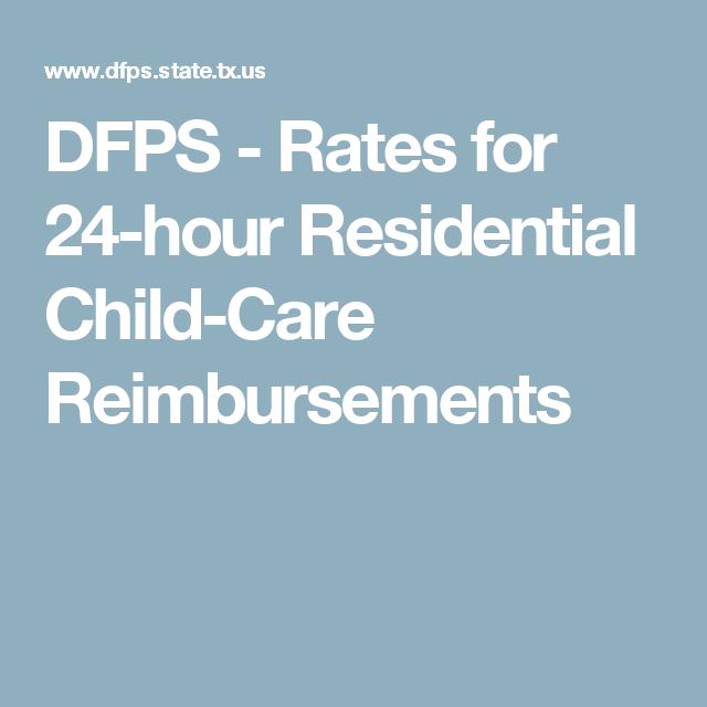 Dfps Rates For 24 Hour Residential Child Care Reimbursements