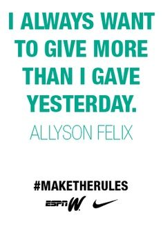 Allyson Felix; Track and field Inspiration. If I make it