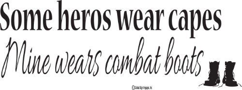 Military Inspirational Wall Quotes-Some Heros Wear Capes Mine Wears Combat Boots Wall Sayings- Military Window Decals, http://www.amazon.com/dp/B00E5O2JHE/ref=cm_sw_r_pi_awd_K9.9rb1R4WM45