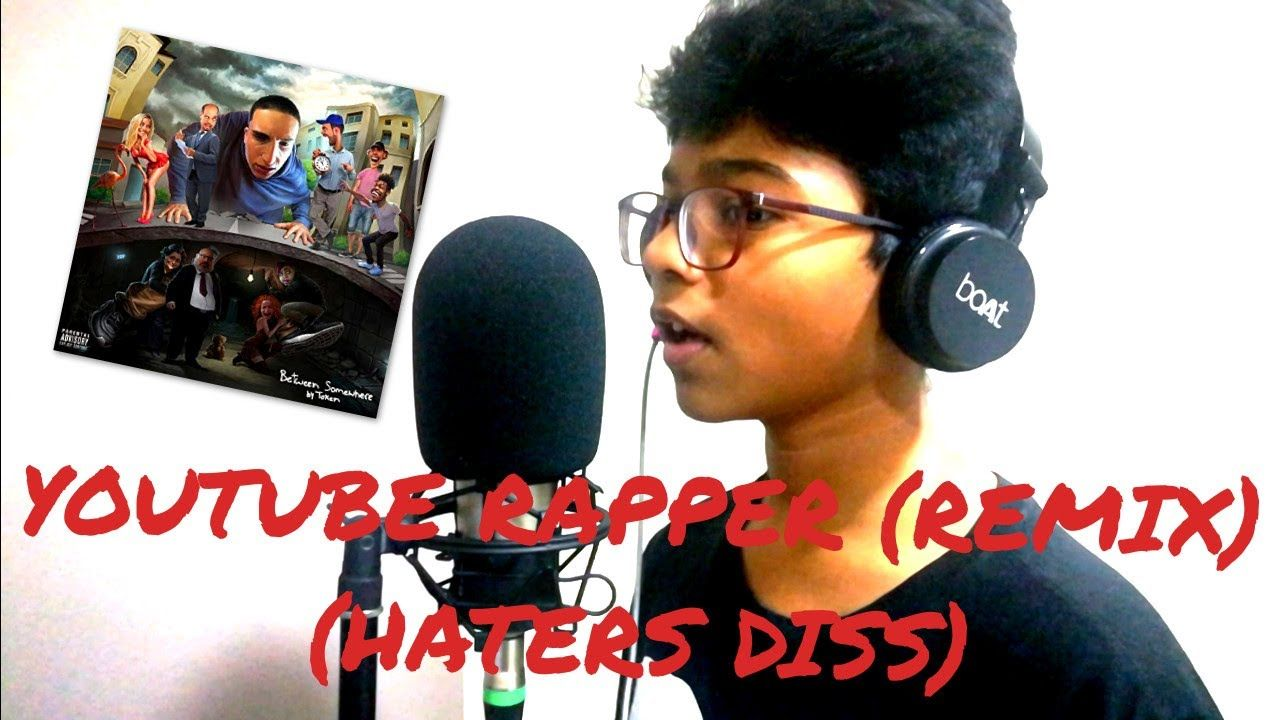 YouTube Rapper (Remix)(Haters Diss) By Aakash Shanmugam