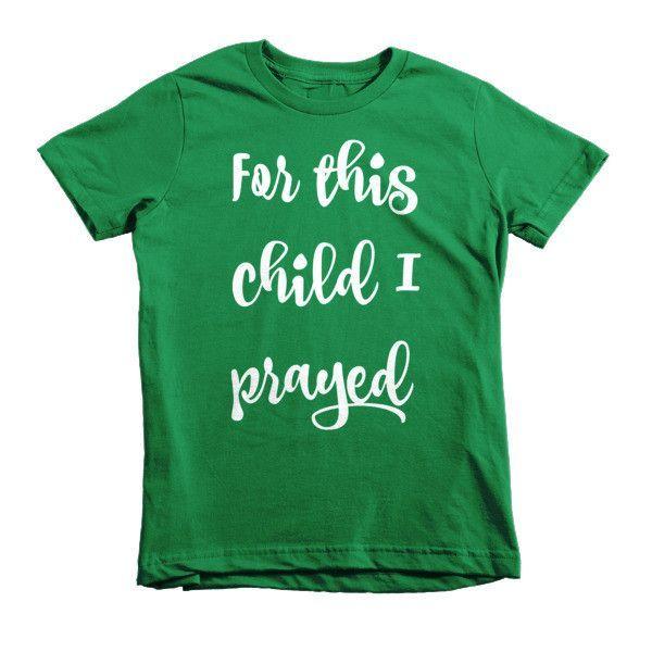 For this Child I Prayed Short sleeve kids Christian t-shirt