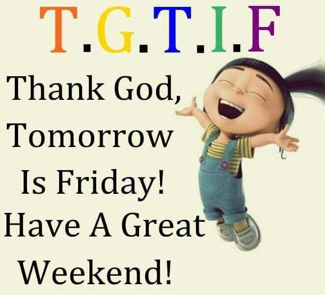 Thank God Tomorrow Is Friday Funny Minion Quotes Funny Minion Memes Friday Quotes Funny
