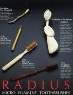 The Radius Scuba tooth brush. 6500 bristles - it's like a mouth spa!