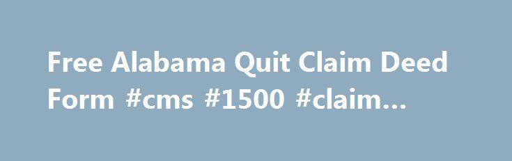 Free Alabama Quit Claim Deed Form #cms #1500 #claim #form http - free claim form