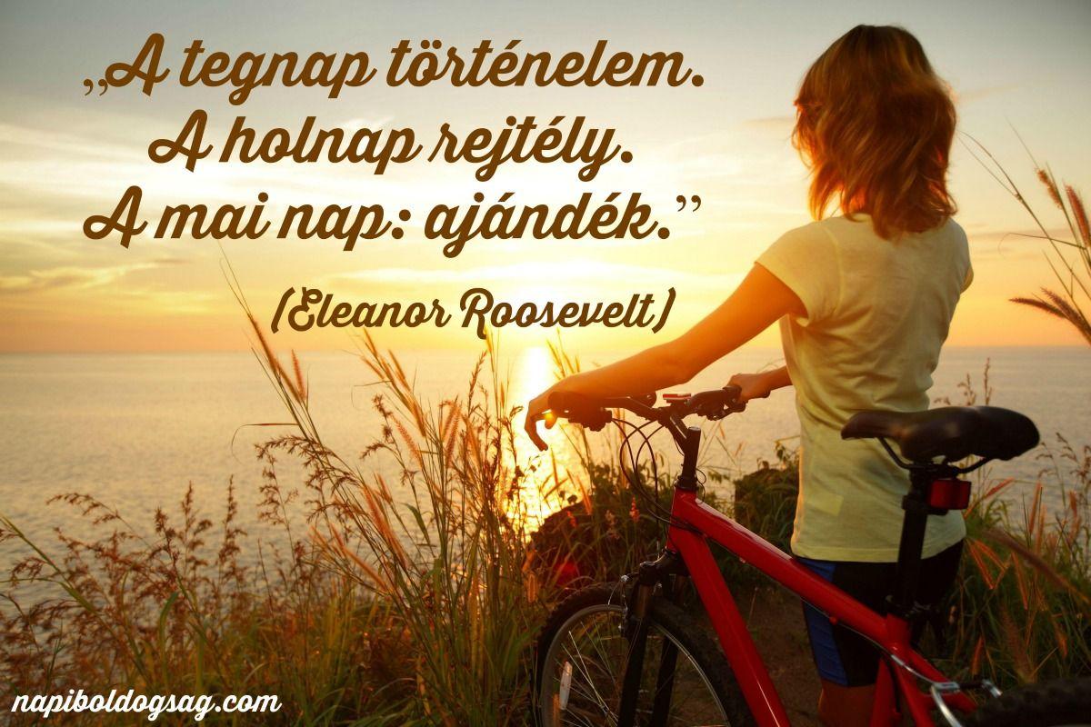 eleanor roosevelt idézet   Napi Boldogság idézetek   Pinterest
