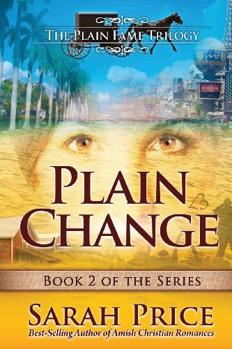 Plain Change The Plain Fame Trilogy By Sarah Price Http Www Amazon Com Dp 1482676060 Ref Cm Sw R Pi Dp X3opsb1n0ya Amish Books Book Of Changes Amish Fiction