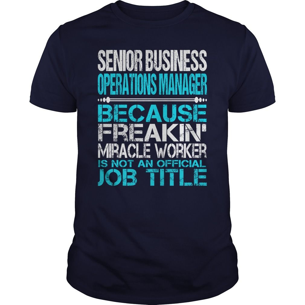 Awesome Tee For Senior Business Operations Manager T-Shirts, Hoodies. BUY IT NOW…