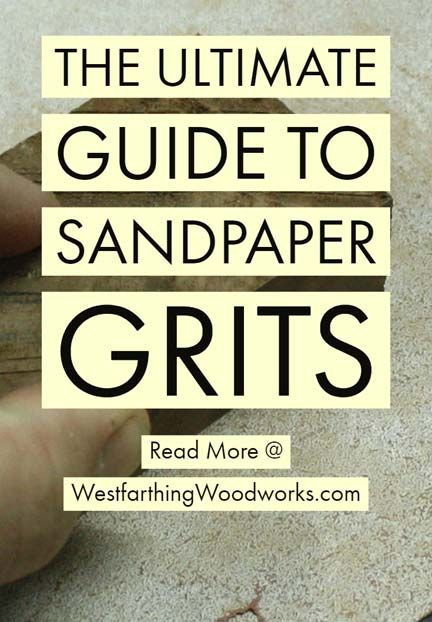 The Ultimate Guide to Sandpaper Grits Woodworking Ideas