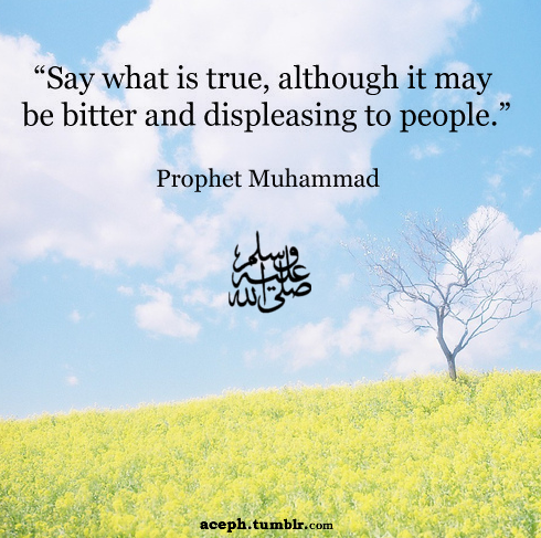 Speak Truth Always. Share sayings of Rasulullah (Peace and Blessings be upon Him)