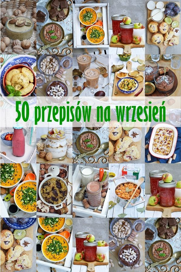 50 Przepisow Na Wrzesien Food Healthy Recipes Food And Drink