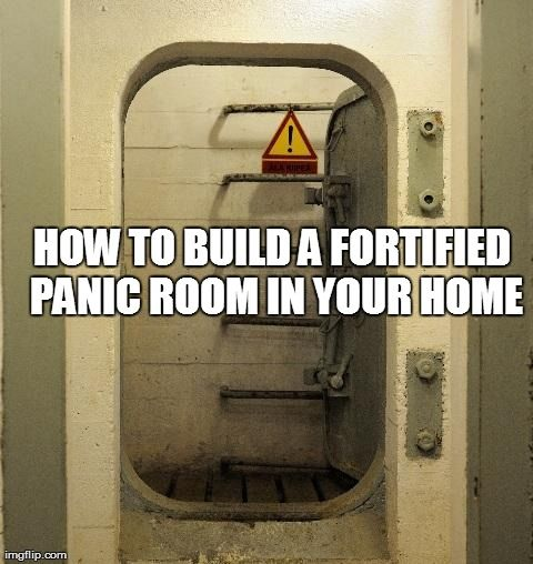Building a fortified panic room in your home prepping for Panic room construction plans
