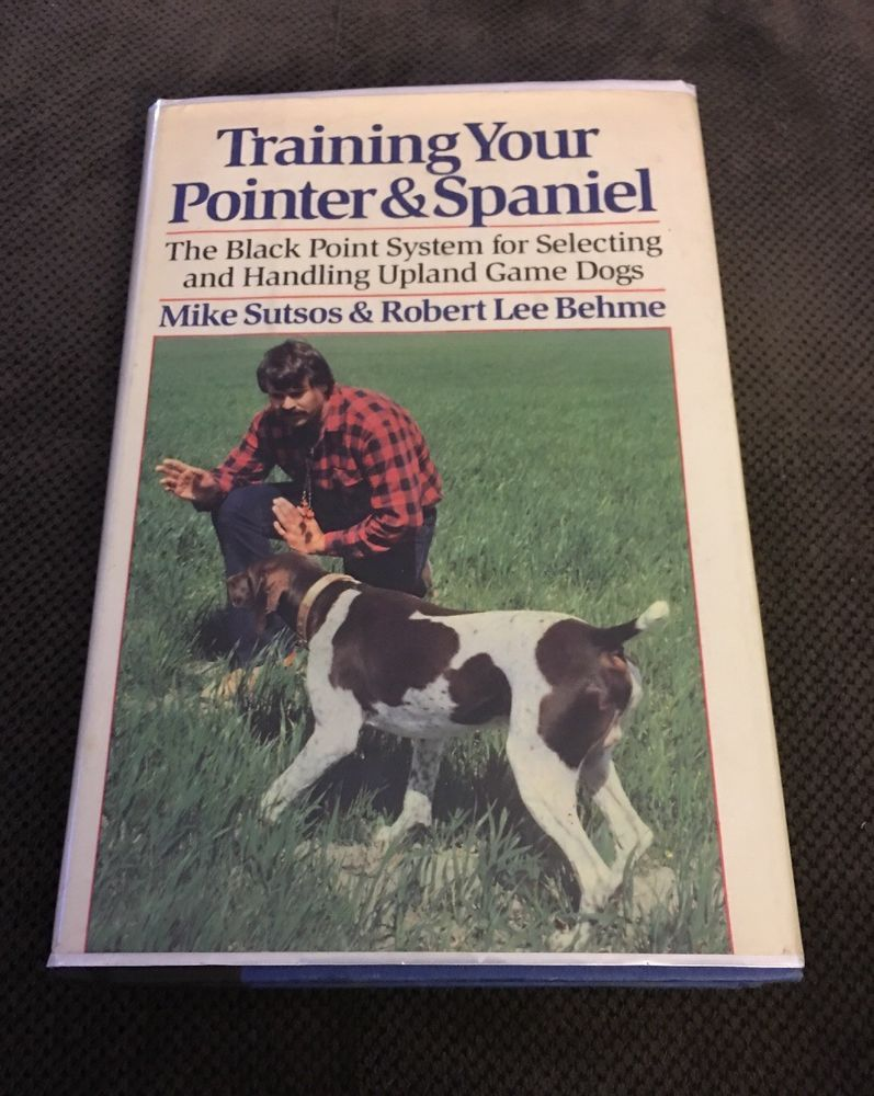 Details About Training Your Pointer And Spaniel By Mike Sutsos