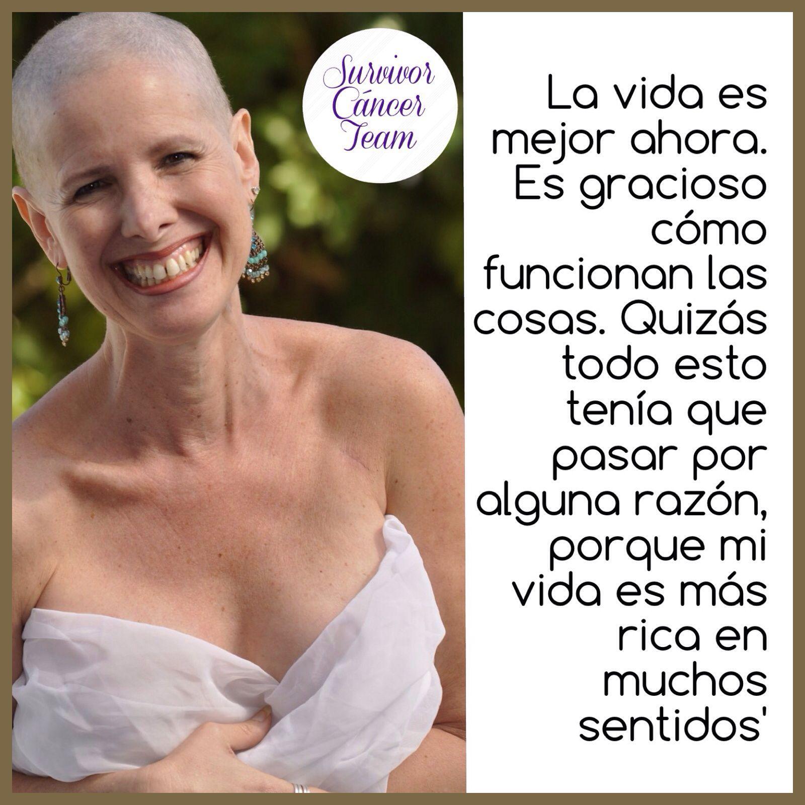 Mi vida es mejor, después del proceso del cáncer.