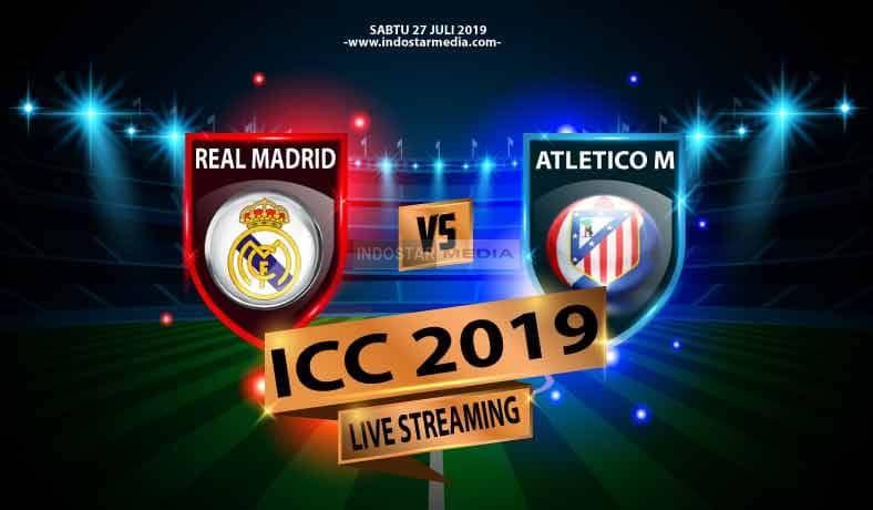 Prediksi Live Streaming Real Madrid Vs Atletico Madrid 27 Juli 2019 Madrid Real Madrid Atletico Madrid