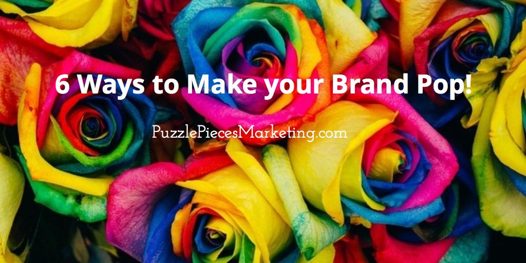 6 Ways to Make Your Brand Pop!