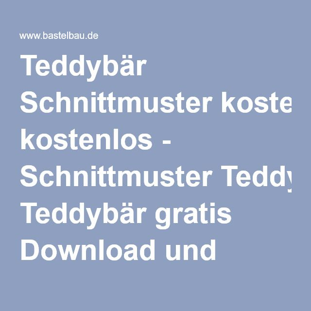 Teddybär Schnittmuster kostenlos - Schnittmuster Teddybär gratis ...