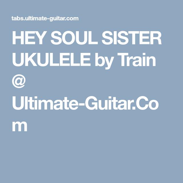 Hey Soul Sister Ukulele By Train Ultimate Guitar Mes Chords