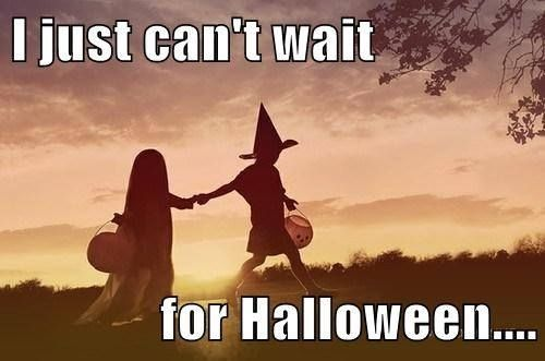 I Just Canu0027t Wait For Halloween Quote Kids Halloween Trick Or Treat Halloween  Quotes