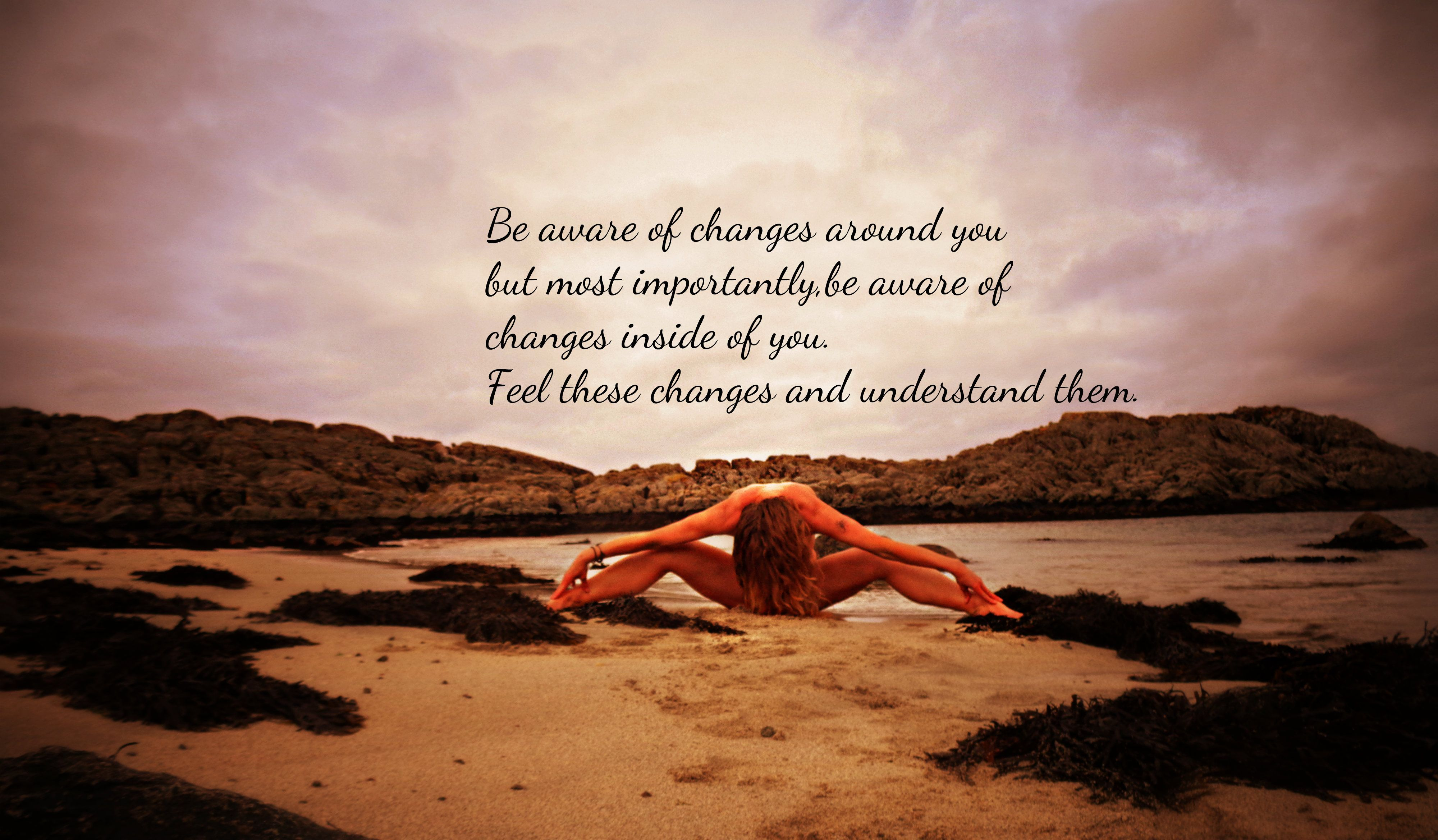 Be aware of changes .Feel them and understand them. #MyYoga #BeachYoga #Awareness #Love #Life
