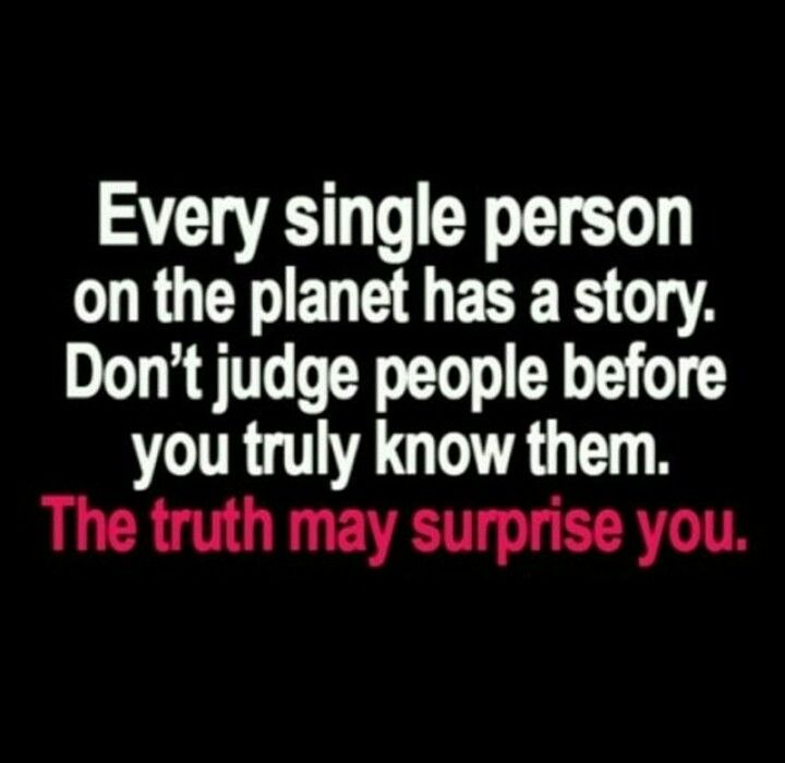 Don T Be That Person That Judges Another If You Ve Never Even Met The Person Kutipan Kutipan Inspirasional Kesehatan