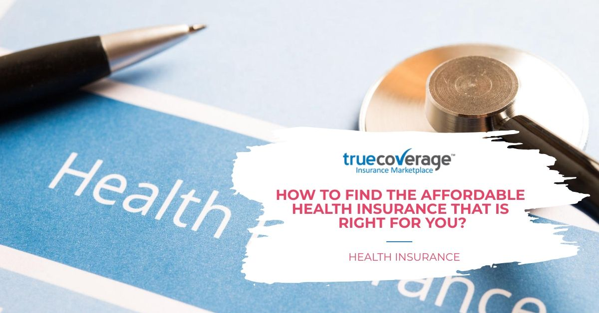 How to find right affordable health insurance