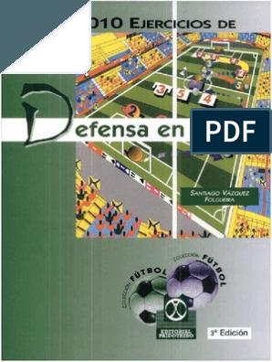 08 135 Juegos Para El Entrenamiento De La Tecnica Defensiva En El Futbol Ii Defensa Ejercicios De Fútbol Entrenamiento Futbol Ejercicios De Entrenamiento