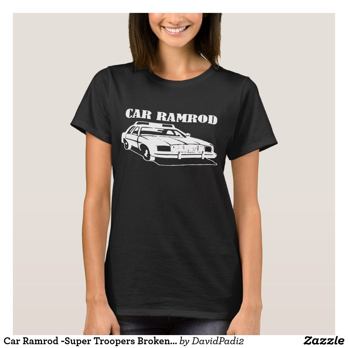 Car Ramrod Super Troopers Broken Lizard Movie Hum T Shirt T Shirts For Women T Shirt Womens Basic