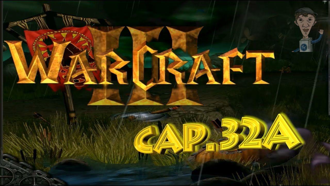 Warcraft Iii Reign Of Chaos Cap 32a Reign