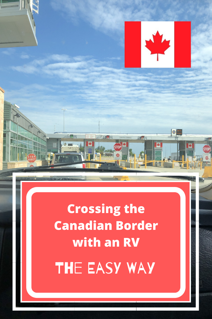 Crossing The Canadian Border With An Rv The Easy Way Canada Travel Travel Trip