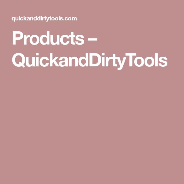 Products – QuickandDirtyTools