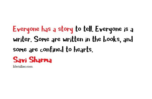 Everyone has a story   Savi Sharma | Quotes | Book quotes, Story