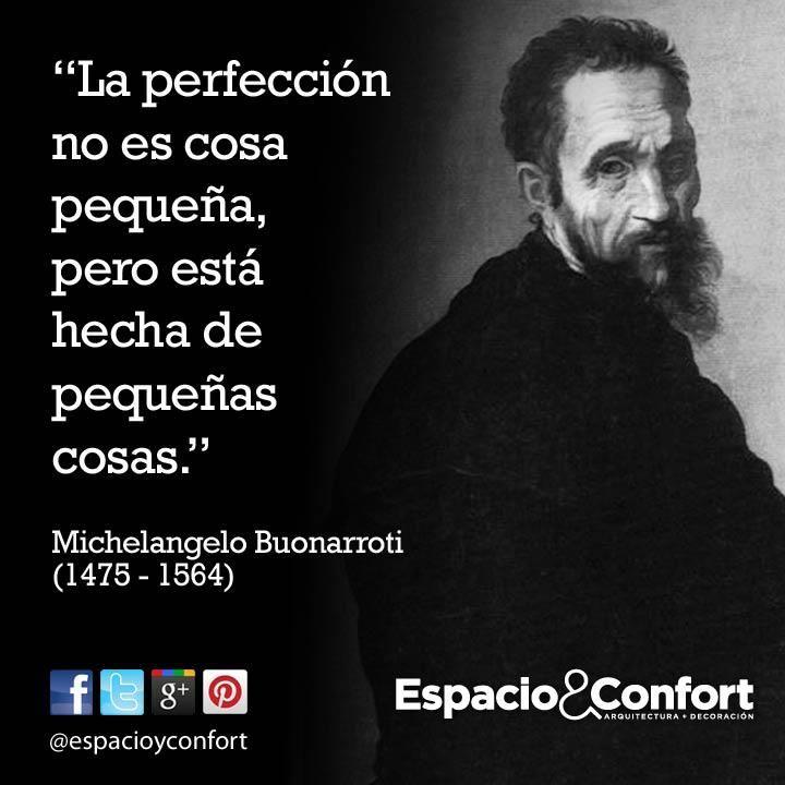 Frases la perfecci n no es cosa peque a pero est hecha - Arquitectos famosos espanoles ...