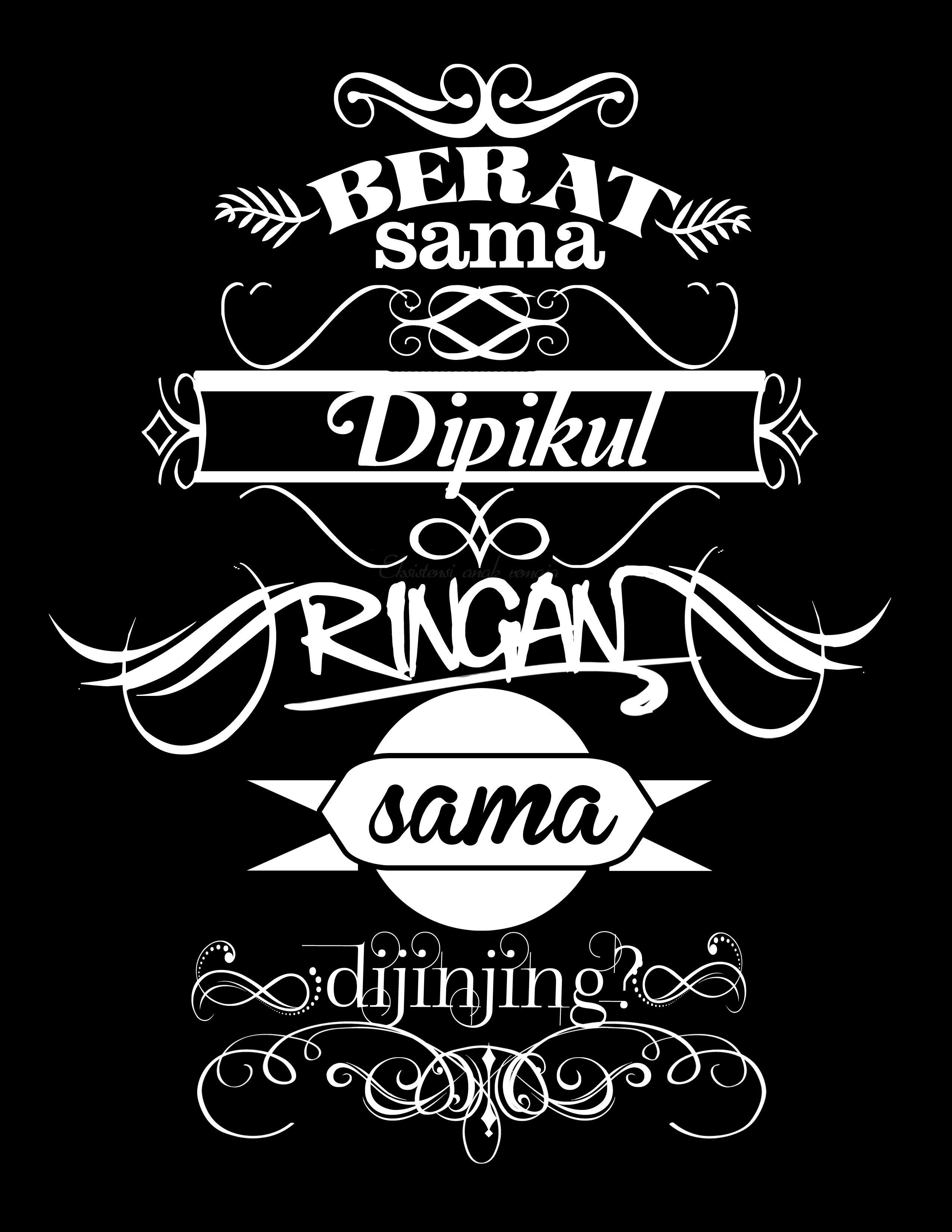 Pribahasa Indonesia Typography Berat Sama Dipikul Ringan Sama Dijinjing Persamaan