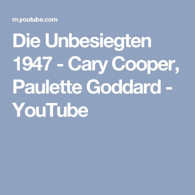 Die Unbesiegten 1947 - Cary Cooper, Paulette Goddard - YouTube ...