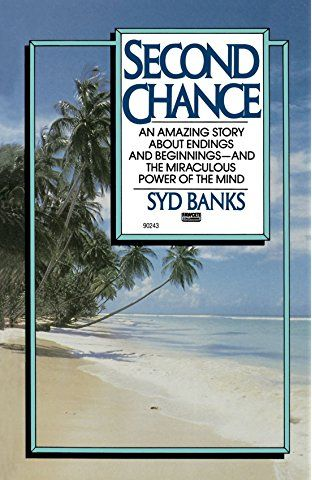 Second Chance Sydney Banks Life Words Second Chances Life