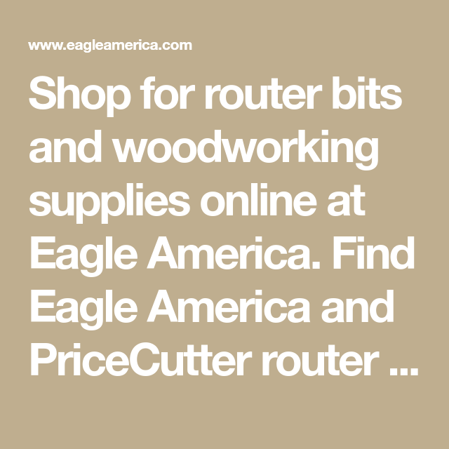 Shop for router bits and woodworking supplies online at Eagle ...